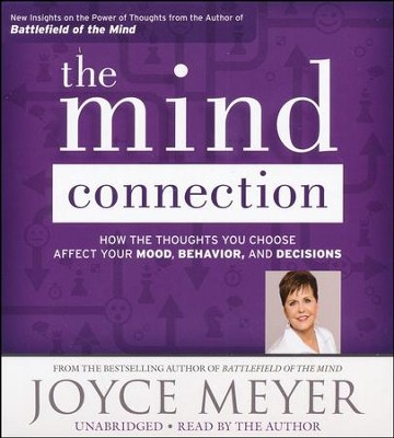 The Mind Connection: How The Thoughts You Choose Affect Your Mood, Unabridged, 7 CDs  -     Narrated By: Joyce Meyer     By: Joyce Meyer
