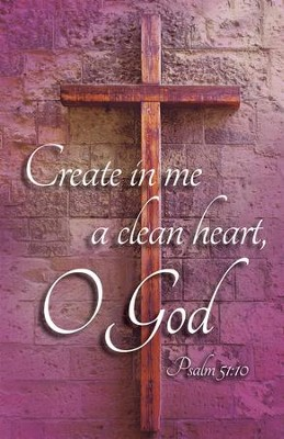 A Clean Heart (Psalm 51:10) Bulletins, 100  -