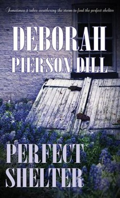 Perfect Shelter - eBook  -     By: Deborah Pierson Dill