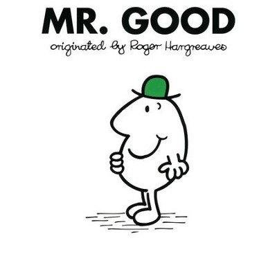 Mr. Good  -     By: Roger Hargreaves
