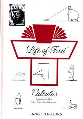 Life of Fred: Calculus Expanded Edition   -     By: Stanley F. Schmidt