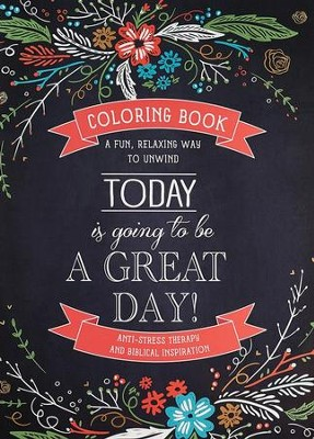 Today Is Going to Be a Great Day! Coloring Book for  Adults    -