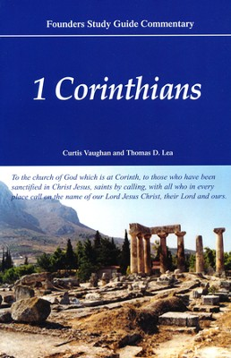 1 Corinthians [Founders Study Guide Commentary]   -     By: Curtis Vaughan, Thomas D. Lea