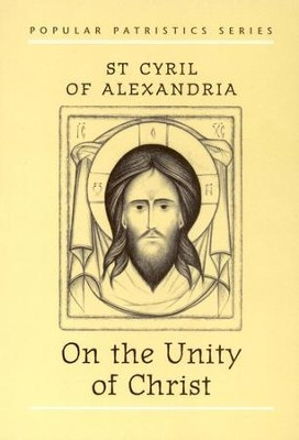 On the Unity of Christ (Popular Patristics)   -     By: Cyril of Alexandria
