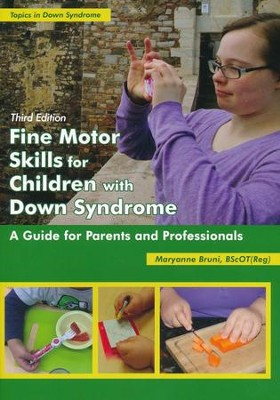 Fine Motor Skills for Children with Down Syndrome   -     By: Maryanne Bruni
