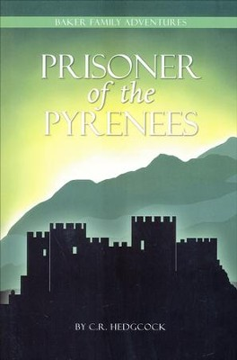 Prisoner of the Pyrenees   -     By: C.R. Hedgcock