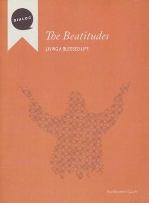 The Beatitudes: Living a Blessed Life, Facilitator's Guide  -     By: Mike Wonch
