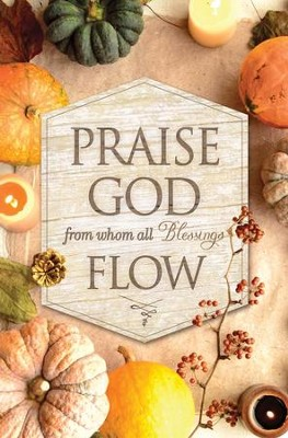 Praise God From Whom All Blessings Flow Thanksgiving Bulletins, 100  -