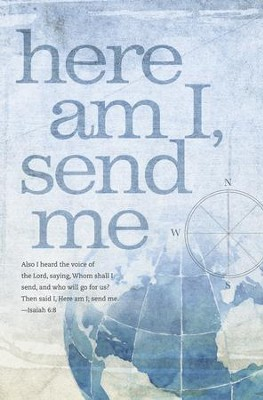 Here Am I, Send Me (Isaiah 6:8, KJV) Missions Bulletins, 100  -