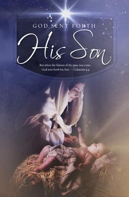 God Sent Forth His Son: (Galatians 4:4, KJV) Christmas Bulletins, 100  -