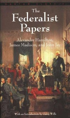 The Federalist Papers   -     By: Alexander Hamilton, John Jay, James Madison