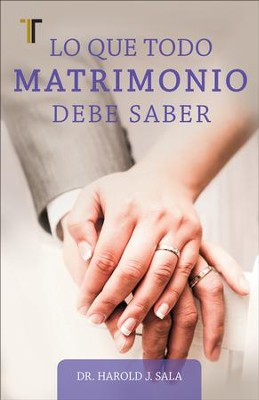 Lo Que Todo Matrimonio Debe Saber  (What Every Marriage Should Know)  -     By: Harold J. Sala