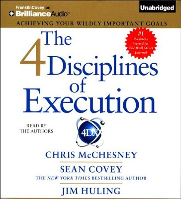 The 4 Disciplines of Execution: Achieving Your Wildly Important Goals - unabridged audio book on CD  -     Narrated By: Chris McChesney, Sean Covey     By: Chris McChesney, Sean Covey