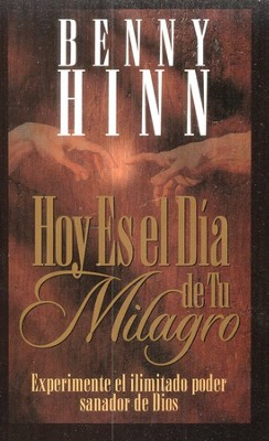 Hoy es el D&#237a de tu Milagro  (This is Your Day for a Miracle)   -     By: Benny Hinn