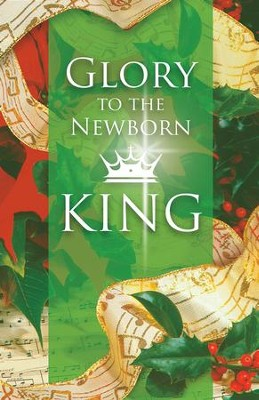 Glory to the Newborn King Bulletins, 100  -