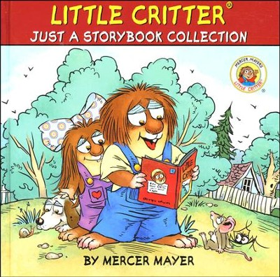 Mercer Mayer's Little Critter: Just a Storybook Collection  -     By: Mercer Mayer     Illustrated By: Mercer Mayer
