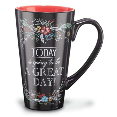 Today Is Going to Be a Great Day--Ceramic Mug   -