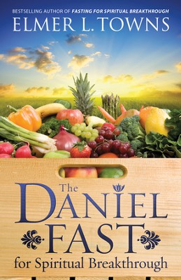 The Daniel Fast for Spiritual Breakthrough - eBook  -     By: Elmer L. Towns