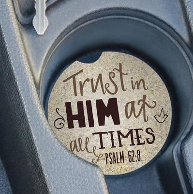 Trust In Him At All Times, Car Coaster  -