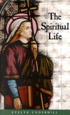The Spiritual Life   -     By: Evelyn Underhill