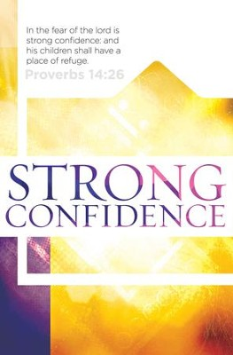 Strong Confidence (Proverbs 14:26, KJV) Bulletins, 100   -