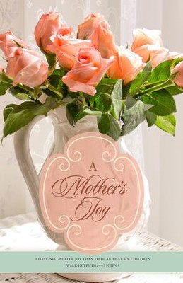 A Mother's Joy (3 John 1:4, KJV) Mother's Day Bulletins, 100  -