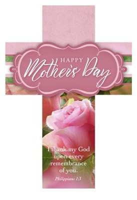 Happy Mothers Day (Philippians 1:3, KJV) Cross Design Bookmarks, 25  -