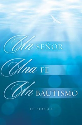 Un Senor, Una Fe, Un Bautismo Boletines (One Lord, One Faith, One Baptism Bulletins), 100  -