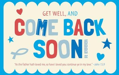 Get Well and Come Back Soon (John 15:9, KJV) Postcards, 25  -