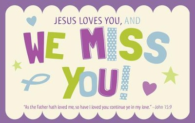 Jesus Loves You and We Miss You (John 15:9, KJV) Postcards, 25  -