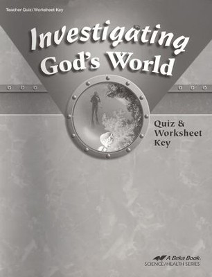 Abeka Investigating God's World Quizzes & Worksheets Key   -