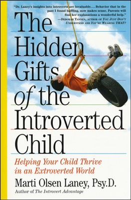 The Hidden Gifts of The Introverted Child: Helping Your Child Thrive in an Extroverted World  -     By: Marti Olsen Laney