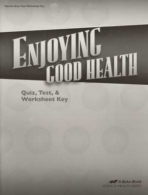Abeka Enjoying Good Health Quizzes, Tests, & Worksheets Key   -