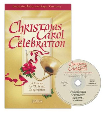 Christmas Carol Celebration, A Cantata for Choir and Congregation, Preview Pack (SATB Choral Score & Listening CD)  -     By: Benjamin Harlan, Ragan Courtney