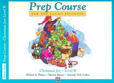 Alfred's Basic Piano Prep Course: Christmas Joy! Book B, For the Young Beginner  -     By: Willard A. Palmer, Morton Manus, Amanda Vick Lethco