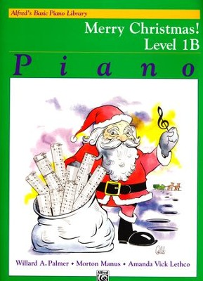Alfred's Basic Piano Library: Merry Christmas! Book 1B  -     By: Willard A. Palmer, Morton Manus, Amanda Vick Lethco