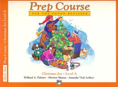 Alfred's Basic Piano Prep Course: Christmas Joy! Book A, For the Young Beginner  -     By: Willard A. Palmer, Morton Manus, Amanda Vick Lethco