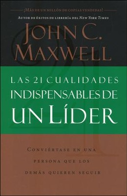 Las 21 Cualidades Indispensables de un Líder  (The 21 Indispensable Qualities of a Leader)  -     By: John C. Maxwell