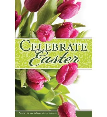 Celebrate Easter (Job 19:25, KJV) Bulletins, 100   -
