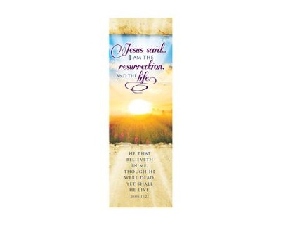 I Am the Resurrection (John 11:25, KJV) Bookmarks, 25   -