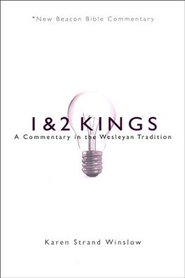 1 & 2 Kings: A Commentary in the Wesleyan Tradition (New Beacon Bible Commentary) [NBBC]  -     By: Karen Strand Winslow