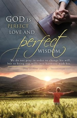 Perfect Love and Perfect Wisdom (1 Thessalonians 5:17) Bulletins, 100  -