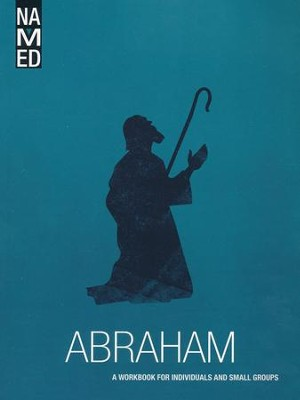 Named: Abraham, A Workbook for Individuals and Small Groups   -