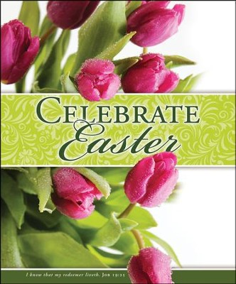 Celebrate Easter (Job 19:25, KJV) Large Bulletins, 100   -