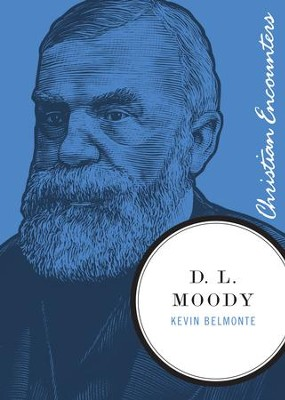 D. L. Moody - eBook  -     By: Kevin Belmonte
