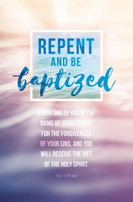 Repent and Be Baptized (Acts 2:38, ESV) Bulletins, 100  -