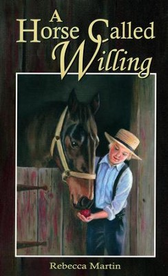 A Horse Called Willing   -     By: Rebecca Martin