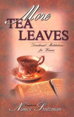 More Tea Leaves: Devotional Meditations for Women   -     By: Nancy Stutzman