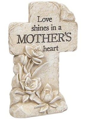 Love Shines In A Mother's Heart, Pedestal Cross  -