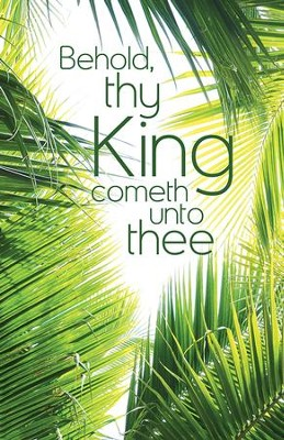 Behold Thy King Palms (Zechariah 9:9, KJV) Bulletins, Pack of 50  -